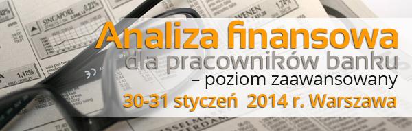 Warsztaty: Analiza finansowa dla pracowników banku 30-31 styczeń  2014 r.