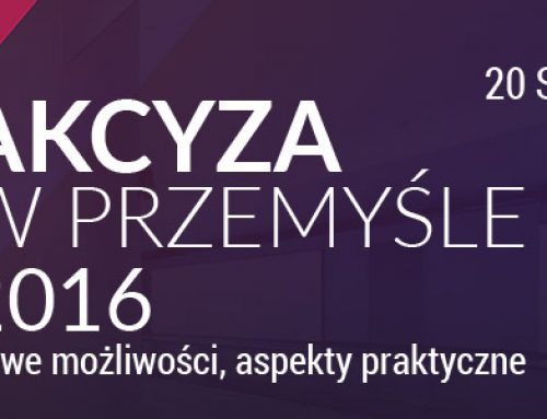 Akcyza w przemyśle 2016 – Nowe możliwości, aspekty praktyczne. 20.01.2016