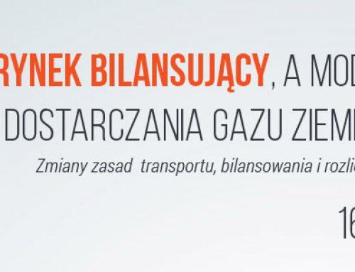 Rynek bilansujący a model rozliczenia  dostarczania gazu ziemnego w Polsce – 16.06.2016