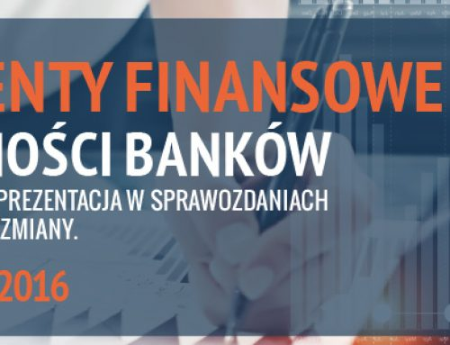 Financial instruments in the activities of banks – valuation , accounting and presentation of financial statements – the planned changes, held on October 7th, 2016, Warsaw