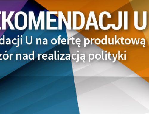 Audyt Rekomendacji U – wpływ Rekomendacji U na ofertę produktową i procesy oraz nadzór nad realizacją polityki bancassurance – 2.12.2016