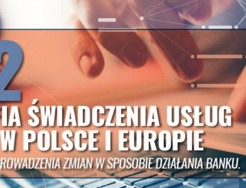 PSD2 – nowa filozofia świadczenia usług płatniczych w Polsce i Europie – praktyczne aspekty przeprowadzenia zmian w sposobie działania Banku. 8.12.2017