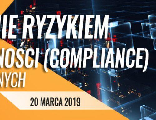 Zarządzanie ryzykiem braku zgodności (compliance) dla zaawansowanych 20.03.2019