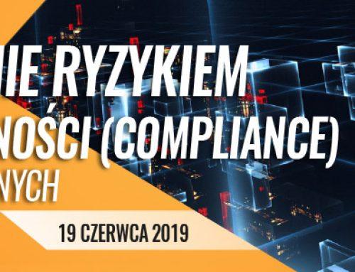 Zarządzanie ryzykiem braku zgodności (compliance) w banku dla zaawansowanych -19.06.2019