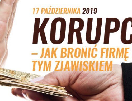 Korupcja – jak bronić firmę przed tym zjawiskiem – 17.10.2019