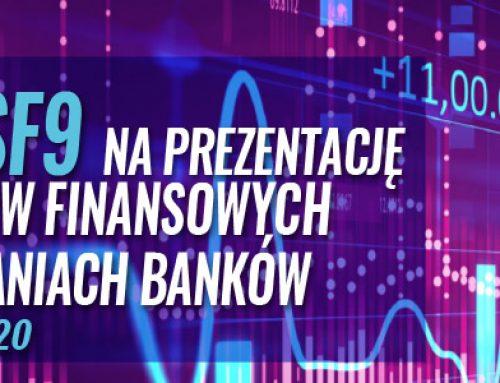 Wpływ MSSF9 na prezentację instrumentów finansowych w sprawozdaniach banków. 10.12.2020