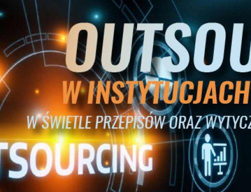 Outsourcing w instytucjach finansowych w świetle przepisów oraz wytycznych organów nadzoru. 27.11.2020
