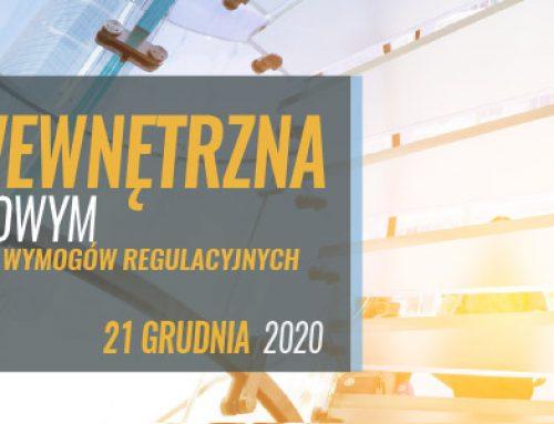 Kontrola wewnętrzna w sektorze finansowym z uwzględnieniem aktualnych wymogów regulacyjnych i standardów nadzorczych. 21.12.2020