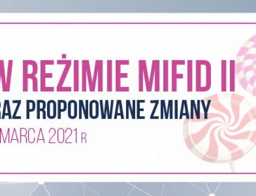 """Zachęty"""" w reżimie MiFID II – obecny model oraz proponowane zmiany 24.03.2021"""