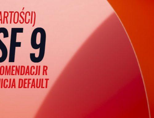 MSSF 9 (utrata wartości) Projekt Rekomendacji R i nowa definicja default. 23.02.2021