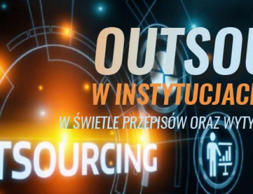 Outsourcing w instytucjach finansowych w świetle przepisów oraz wytycznych organów nadzoru. 24.09.2021