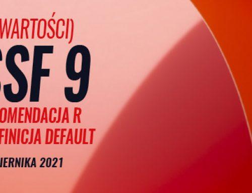 MSSF 9 (utrata wartości) Nowa Rekomendacja R i nowa definicja default. 25-26.10.2021